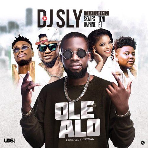 DJ SLY OLE ALO 500x500 - DJ Sly feat. Teni, Skales, Daphne & E.L - Ole Alo (Prod. by Yetolla)