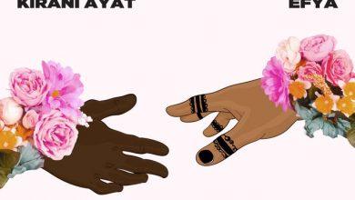 Photo of Kirani AYAT ft Efya – For You (Prod. by PlvgNSix)