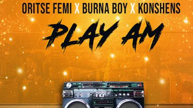 NEW PLAY AM ITUNES 390x220 - Oritsefemi x Burna Boy x Konshens x Young D x DJ Noire - Play Am