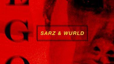 Photo of Sarz x WurlD – Ego (Nobody Wins)