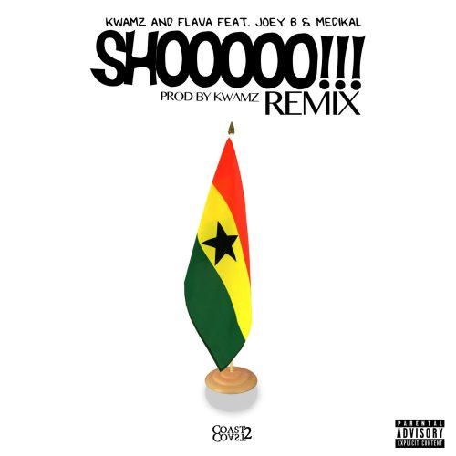 Shooooo Remix Artwork 500x500 - Kwamz And Flava ft Medikal & Joey B - Shooo (Remix)(Prod. by Kwamz)