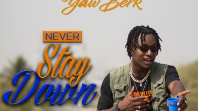 Photo of Yaw Berk – Never Stay Down (Prod. By Samsney)