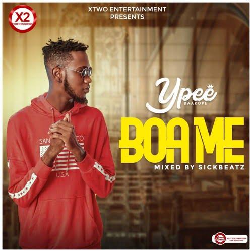 Ypee boa me - Ypee - Boa Me (Mixed By Sickbeatz)