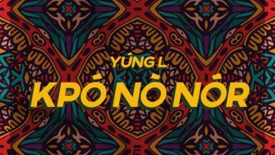 Yung L Kpo 390x220 - Yung L - Kpónònór (Prod. by Chopstix)