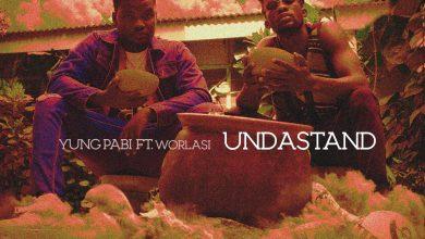 undastand artwork 390x220 - Yung Pabi ft Worlasi - Undastand