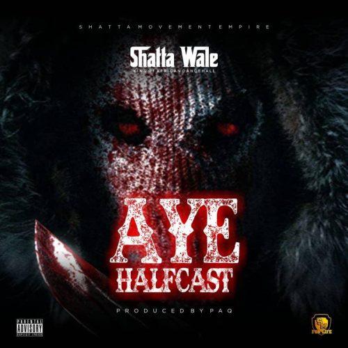 Aye Halfcast 500x500 - Shatta Wale - Aye Halfcast (Prod. by Paq)