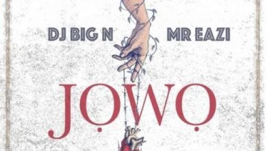 Photo of DJ Big N ft. Mr. Eazi – Jowo