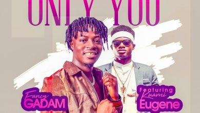 Fancy Gadam artwork only you 390x220 - Fancy Gadam ft. Kuami Eugene - Only You (Prod. by StoneB)