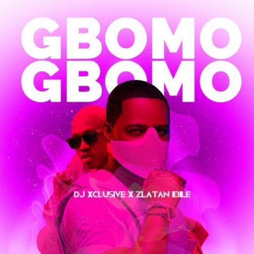Gbomo 500x500 - DJ Xclusive x Zlatan - Gbomo Gbomo (Prod. by Rexxie)