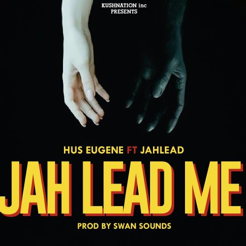 Hus Eugene Jah Lead Me 500x500 - Hus Eugene ft. Jah Lead - Jah Lead Me (Prod. by Swan Sounds)
