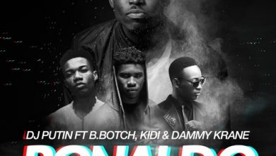 Photo of DJ Putin ft. B.Botch x KiDi x Dammy Krane – Ronaldo (Prod. by Lexyz)