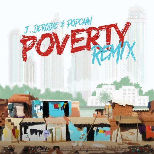 J.Derobie poverty remiccover 500x500 - J.Derobie ft. Popcaan - Poverty (Remix)