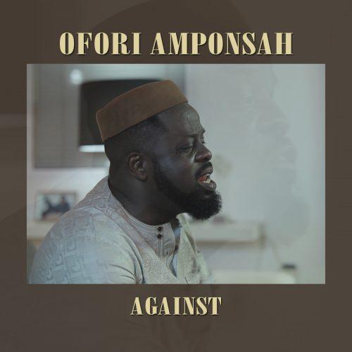 Ofori Amponsah cover 500x500 - Ofori Amponsah ft. Strongman - Against