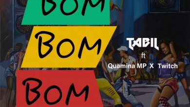 Photo of Tabil ft Quamina Mp & Twitch – Bom Bom Bom