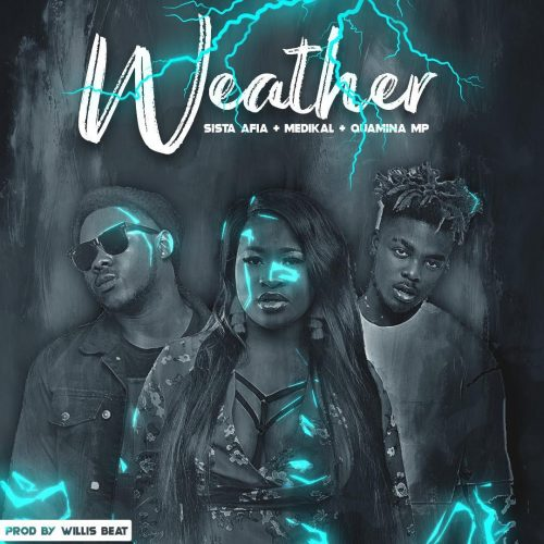 weather 500x500 - Sista Afia ft Medikal & Qwamina MP - Weather (Prod. by Willisbeats)