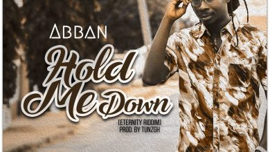 Photo of Abban – Hold Me Down (Eternity Riddim) (Prod. by TunzGH)