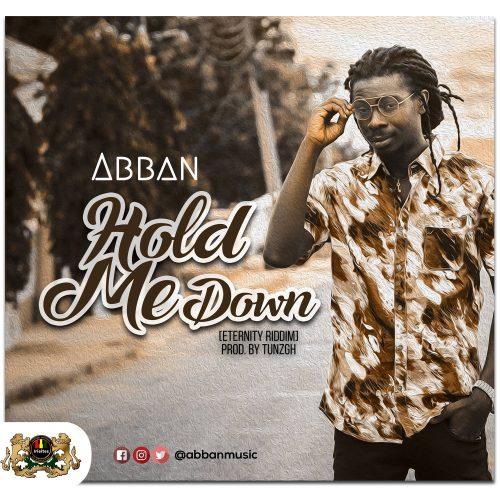 Abban Hold Me Down art 500x500 - Abban - Hold Me Down (Eternity Riddim) (Prod. by TunzGH)