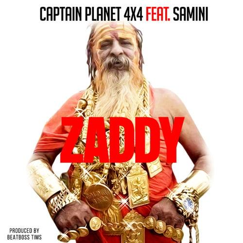 Captain Planet Zaddy art - Captain Planet (4x4) ft. Samini - Zaddy (Prod. by BeatBoss Tims)