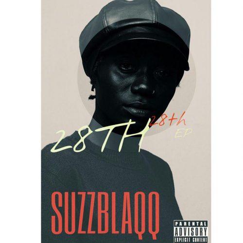 SuzzBlaqq EP Cover 500x500 - SuzzBlaqq - 28th28TH (Full Album)