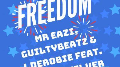 Photo of Mr Eazi, GuiltyBeatz & J.Derobie feat. Sherrie Silver – Freedom (Prod. by Guiltybeatz)