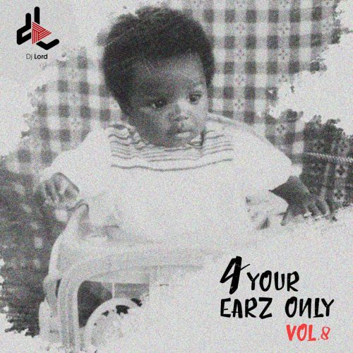 4 Your Earz Only Vol.8 Cover 500x500 - DJ Lord - 4 Your Earz Only (Vol.8)