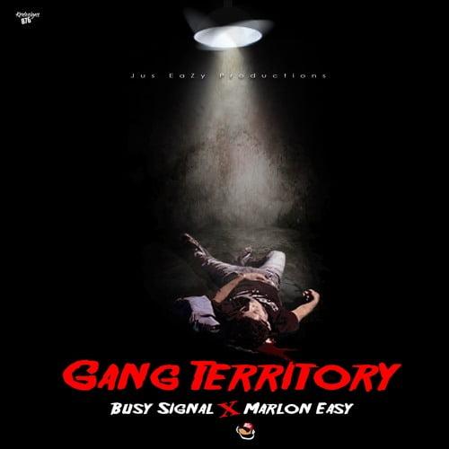 Busy Signal Marlon - Busy Signal ft. Marlon Easy - Gang Territory