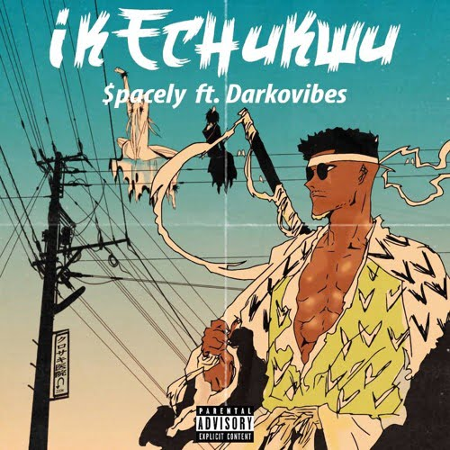 Ikechukwu cover art - Spacely ft Darkovibes - Ikechukwu (Prod. By Nxwrth)