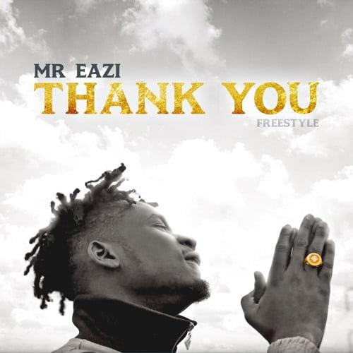 Mr. Eazi thank you - Mr. Eazi - Thank You (Freestyle)