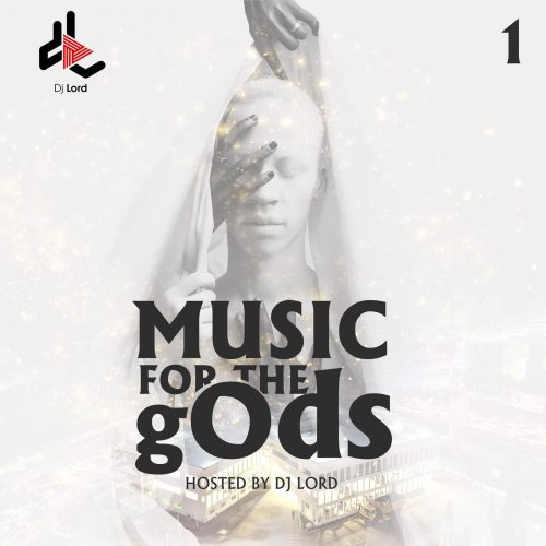 Music For The gOds 1 500x500 - DJ Lord - Music For The gOds (EP. 1)