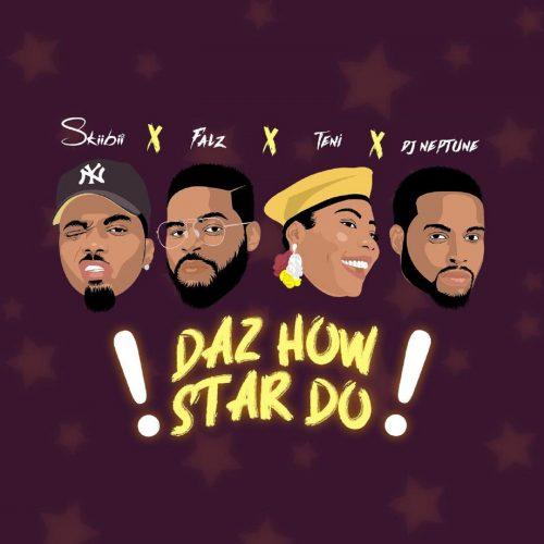 Skiibii Daz How Star Do 500x500 - Skiibii ft. Falz, Teni & DJ Neptune - Daz How Star Do