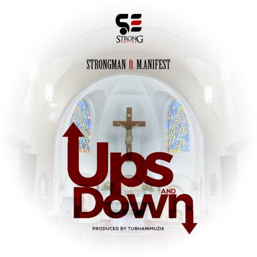 Strongman ups and downs 1 500x500 - Strongman ft. M.anifest - Ups and Down (Prod. by TubhaniMuzik)