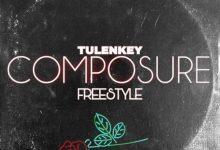 Photo of Tulenkey – Composure (Freestyle) (Prod by Spanky T)