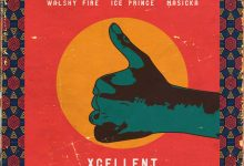 Walshy fire xcellent0cover 220x150 - Ice Prince x Walshy Fire x Masicka - Xcellent