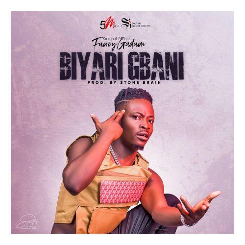 Fancy Gadam bir art 500x500 - Fancy Gadam - Biyari Gbani (Prod. by Stone B)