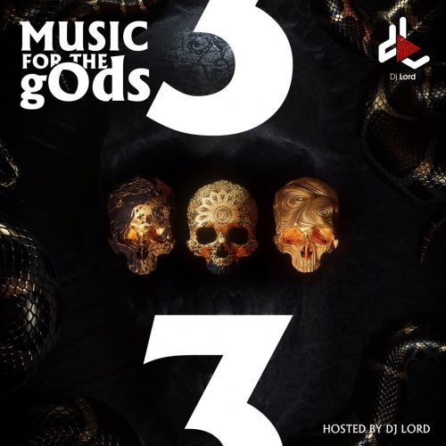 Music For The gOds 3 500x500 - DJ Lord - Music For The gOds (EP. 3)