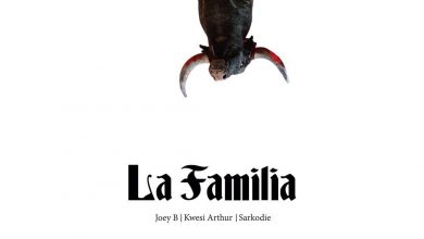 Photo of Joey B x Sarkodie x Kwesi Arthur – La Familia