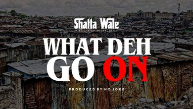 Photo of Shatta Wale – What Deh Go On (Prod. by NoJoke)