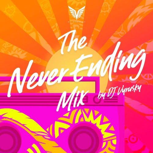 The Never Ending Mixape - DJ Vyrusky - The Never Ending Mix