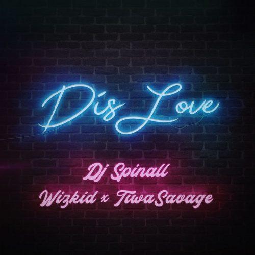 cover 1 500x500 - DJ Spinall ft Wizkid & Tiwa Savage - Dis Love