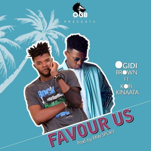 Ogidi Brown Kinaata 500x500 - Ogidi Brown ft Kofi Kinaata - Favour Us (Prod by Yaw Spoky)