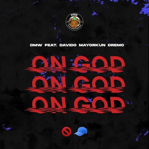 On God Cover 500x500 - DMW ft. Davido, Mayorkun & Dremo - On God (Prod. By Rexxie)