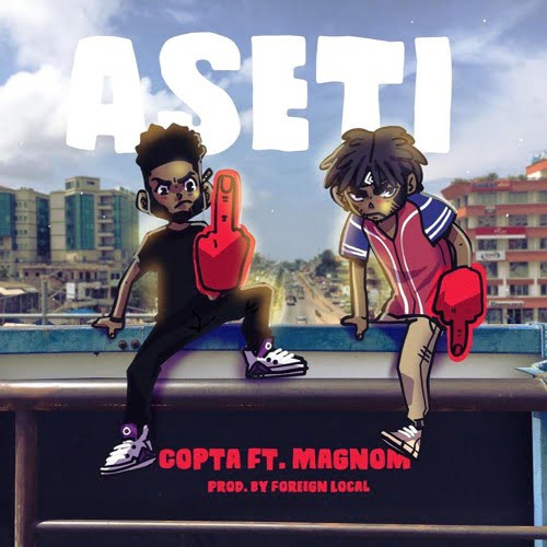 The Copta Aseti Cover Art - Copta ft Magnom - Aseti (Prod. by Foreign Local)
