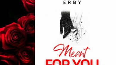 Photo of Erby – Meant For You (Prod. by Erby)