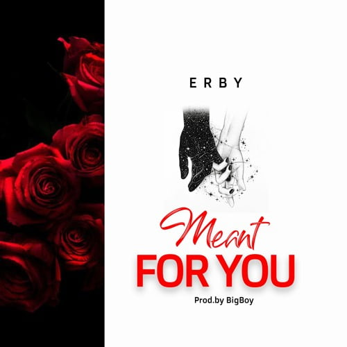 erby 1 1 - Erby - Meant For You (Prod. by Erby)