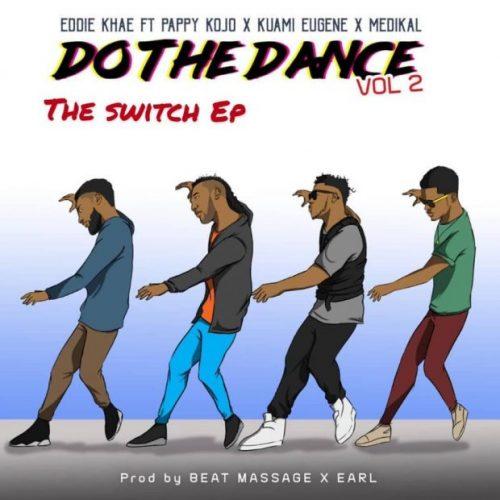 Eddie Khae do the dance remix 500x500 - Eddie Khae ft. Pappy Kojo, Medikal, Kuami Eugene - Do The Dance (Remix)