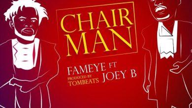 Photo of Fameye ft. Joey B – Chairman (Prod. by Tombeatz)