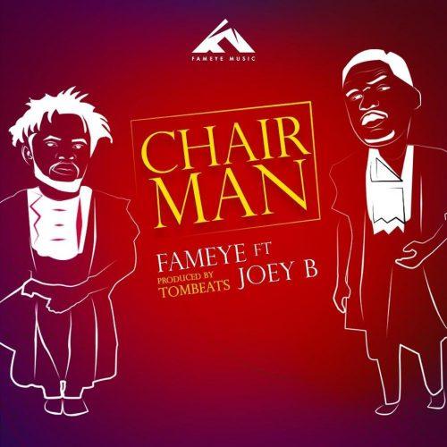 Fameye joey b 500x500 - Fameye ft. Joey B - Chairman (Prod. by Tombeatz)