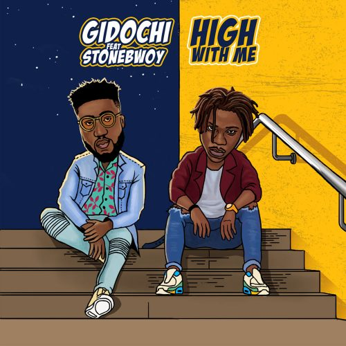 Gidochi high 500x500 - Gidochi ft. Stonebwoy - High With Me (Prod. by UglyOnit)