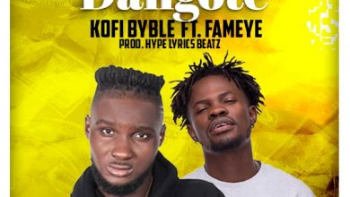 Photo of Kofi Byble ft. Fameye – Dangote (Prod by HypeLyrix)
