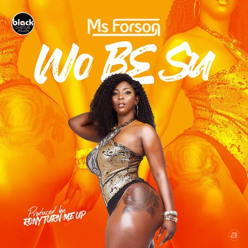 Ms Forson wobesu 500x500 - Ms Forson - Wo Be Su (Prod. by Ronyturnmeup)